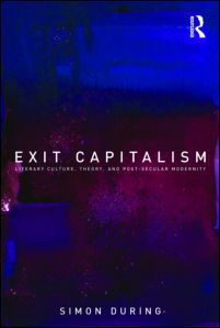 Exit Capitalism: Literary Culture, Theory and Post-Secular Modernity (Paperback) - Routledge Cultural Studies, Theory, Roots, Culture, Search, Searching