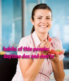 50 Habits of Thin People: Working Day Do's | GirlsGuideTo