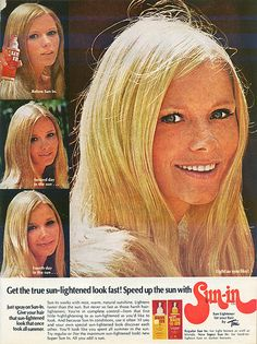 Sun In - 1970 - Sun In helped bleach the hair. We would apply it and then go sit in the sun.