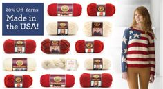 Check out all our Lion Brand yarns made in the USA. For a limited time only we're offering a 20% discount on all American-made yarns.