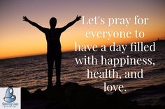 Let's #pray for everyone to have a day filled with happiness, health, and love. #shelteringgrace