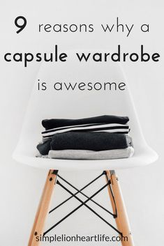 9 Reasons why a capsule wardrobe is awesome. #capsulewardrobe #minimalism #minimalistwardrobe #simplify #declutter