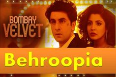 Behroopia Official Video HD – Bombay Velvet Mohit Chauhan, Velvet, Songs, Places, Lugares, Music