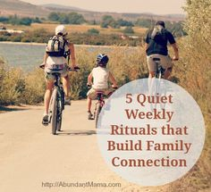 Family Time Matters. Here's 5 QUIET weekly rituals to sneak into your family's schedule. I love them all.
