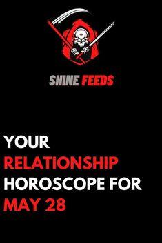 YOUR RELATIONSHIP HOROSCOPE FOR MAY 28 Zodiac Star Signs, Zodiac Sign Facts, Zodiac Quotes, Sagittarius Facts, Pisces Zodiac, Scorpio, Aquarius, Horoscope May, Scorpion