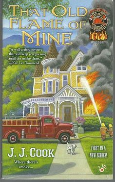 That Old Flame of Mine by J. J. Cook Sweet Pepper Fire Brigade #1