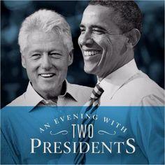 Former President Clinton & President Obama
