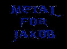 Metal for Jakob