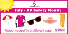 July is #UVSafetyMonth Stay safe in the sun with these simple tips