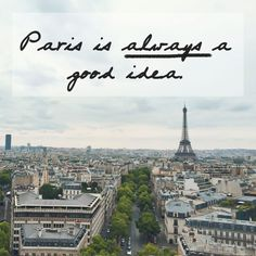 Why Paris is ALWAYS a good idea. - The Daph Exchange: life + style blog