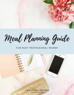 Download the meal planning guide for busy professional women by a dietitian nutritionist. Filled with time savers for quick and easy meal planning.