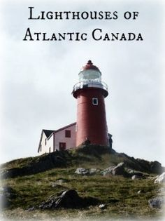 Lighthouses of Atlantic Canada  @GoneWithFamily on @BonbonBreak Parenting tips for every parent, parenting tips,#parenting tips