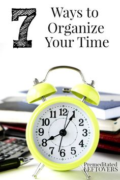 7 Time Management Tips to Organize Your Life