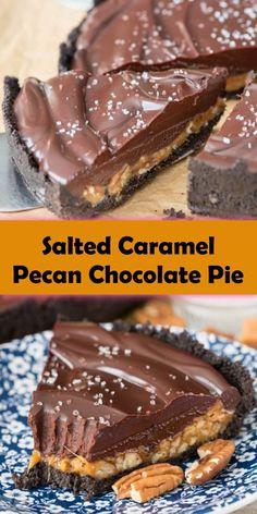 Salted Caramel Desserts, Chocolate Pie Recipes, Chocolate Pies, Chocolate Caramels, Caramel Pecan, Chocolate Ganache, Salted Caramel Chocolate Tart, Caramel Treats, Best Chocolate Desserts
