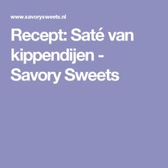 Recept: Saté van kippendijen - Savory Sweets Asian Recipes, Asian Foods, Barbecue, Grilling, Good Food, Food And Drink, Cooking Recipes, Sweets, Lunch