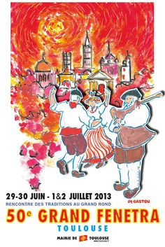 50e grand fenetra, rencontre des traditions 2013 à Toulouse. Du 29 juin au 2 juillet 2013 à Toulouse.