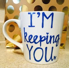 A personal favorite from my Etsy shop https://www.etsy.com/listing/176794101/im-keeping-you-coffee-mug-be-mine-coffee
