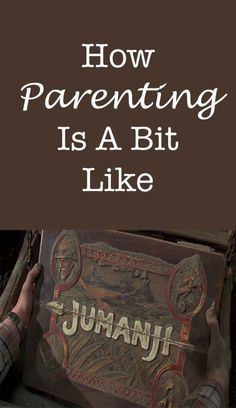 How Parenting Is A Bit Like Jumanji