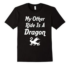 My Other Ride Is A Dragon T-Shirt Large Black Fanta... https://www.amazon.com/dp/B01N22CZM3/ref=cm_sw_r_pi_dp_x_UruEybMWZB0YB