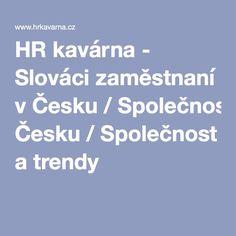 HR kavárna - Slováci zaměstnaní v Česku/Společnost a trendy