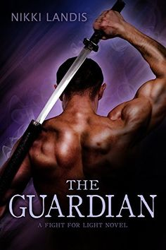 The Guardian (A Fight for Light Novel Book 1) by [Landis, Nikki]