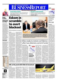 Today's Business Report newspaper front page (October 31, 2014) deals with the news about Eskom, unemployment, Ellies and DHL.  To read these stories click here: http://www.iol.co.za/business