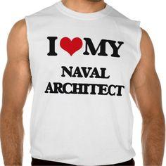 I love my Naval Architect Sleeveless T Shirt, Hoodie Sweatshirt