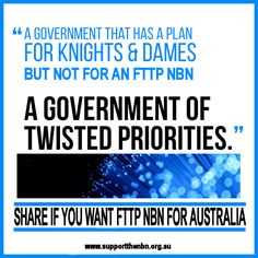 #australia   #auspol   #malcolmturnbull   #tonyabbott   #broadband   #fraudband   #nbn   #fttp