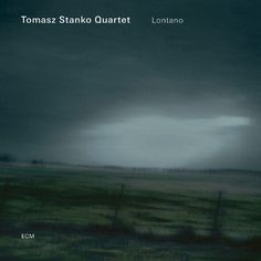 Tomasz Stańko Quartet: 'Lontano'/Tomasz Stańko (trumpet)