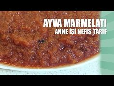 AYVA MARMELATI TARİFİ - Anne İşi Nefis Marmelat Tarifi - YouTube Anne, Chili, Soup, Beef, Recipes, Youtube, Meat, Chile, Recipies