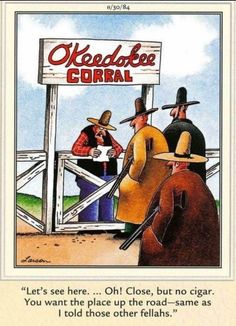 The Far Side by Gary Larson Cartoon Jokes, Funny Cartoons, Funny Comics, Far Side Cartoons, Far Side Comics, Cowboy Humor, Gary Larson Far Side, Gary Larson Cartoons, Great Comedies