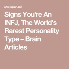 Signs You're An INFJ, The World's Rarest Personality Type – Brain Articles