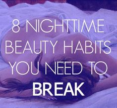 6 Nighttime Beauty Habits You Need To Break Beauty 101, Health And Beauty Tips, Beauty Secrets, Beauty And The Beast, Beauty Tricks, Beauty Ideas, Beauty Products, Skin Makeup, Beauty Makeup