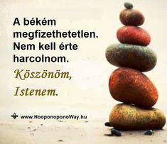 Hálát adok a mai napért. Hála az életemben mindenért. A békém megfizethetetlen. Nem kell érte harcolnom, nem kell senki ellen mennem, csak a magam teremtette hiedelmeimet elengednem. Köszönöm, Istenem.  Köszönöm. Szeretlek ❤   ⚜ Ho'oponoponoWay Magyarország Buddhism, Einstein, Vans, Bible, Quotes, Biblia, Qoutes, Quotations, Van