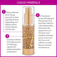 This light-reflecting, mineral foundation floats in a special liquid serum. The treatment serum holds pigment that provides sheer to medium coverage, plumps and hydrates, helps to calm inflammation, diminishes the appearance of fine lines and wrinkles, minimizes pores, evens out skin tone and adheres so well, there is minimal transference.