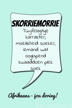 My mother used this word too 😄 ( Holland) Wise Quotes, Qoutes, Funny Quotes, Motivation For Kids, Afrikaanse Quotes, Silly Me, Morning Inspirational Quotes, Unique Words, Wise Words