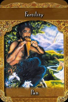 Pan ~ Fertility, from the Ascended Masters Oracle Card deck, by Doreen Virtue, Ph.D
