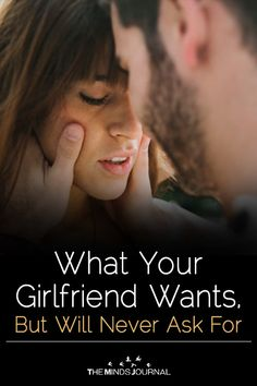 What Your Girlfriend Wants, But Will Never Ask For - https://themindsjournal.com/what-your-girlfriend-wants-but-will-never-ask-for/