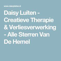 Daisy Luiten - Creatieve Therapie & Verliesverwerking - Alle Sterren Van De Hemel