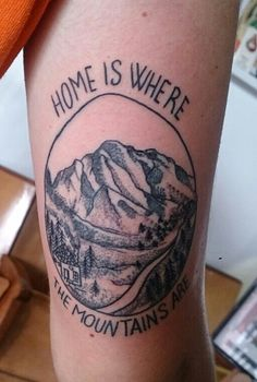 Home is where he mountains are tattoo