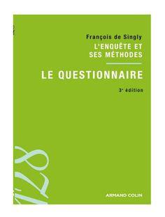 Le questionnaire / François de Singly - Paris : Armand Colin, cop. 2012
