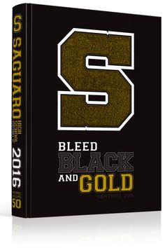 """Yearbook Cover - Saguaro High School - """"Bleed Black and Gold""""  Theme - Actual…"""