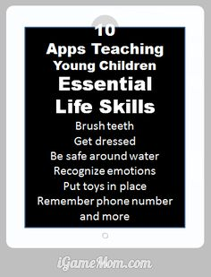 These 10 apps are simple, kids friendly, and fun. They all teach kids important life skills, like water safety, fire safety, brush teeth, get dressed.