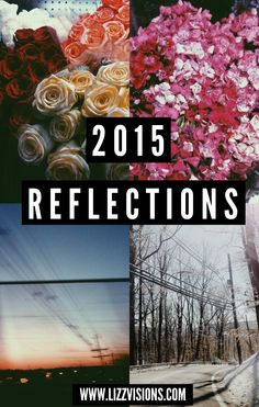 2015: Reflections // GENERAL // #lbloggers #yearinreview // http://www.lizzvisions.com/2015/12/2015-general.html