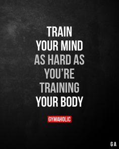 Train your mind as hard as you're training your body. Fitness Motivation Quotes, Daily Motivation, Weight Loss Motivation, Motivation Inspiration, Fitness Inspiration, Training Motivation, Motivational Quotes For Working Out, Positive Quotes, Inspirational Quotes