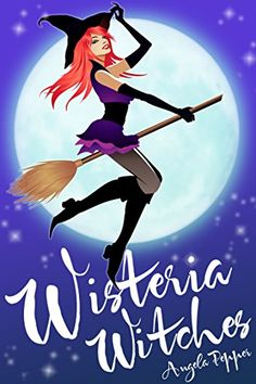 Wisteria Witches (Witch Cozy Mystery and Paranormal Romance) by [Pepper, Angela]