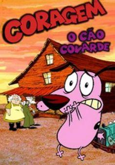 Coragem, O Cão Covarde. Amo demais, assisti muito quando era pequena e ainda assisto claro.