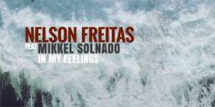 Nelson Freitas feature Mikkel Solnado  In My Feelings
