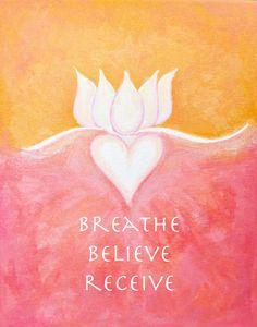 Breathe Believe Receive Lotus Art Print by SerenaHallowellArt