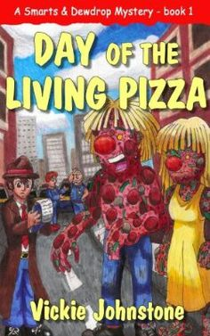Day of the Living Pizza by Vickie Johnstone http://www.amazon.com/Living-Smarts-Dewdrop-Mystery-ebook/dp/B009ZCN7T0
